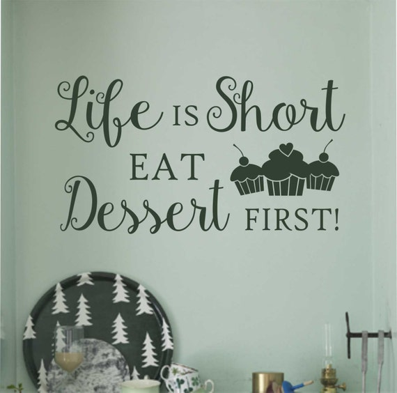Life is Short Eat Dessert First Quote, Vinyl Wall Lettering, Vinyl Wall Decals, Vinyl Decals, Vinyl Letters, Wall Quotes, Kitchen Decal