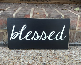 Blessed ~ Thanksgiving Table Decor ~ Farmhouse Blessed Sign ~ Blessed Sign ~ Grateful Thankful Blessed ~ Blessed Mama ~ Rustic Fall Decor
