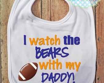 I Watch the Bears with my Daddy Bib - Chicago Bears Football - Baby Fan Gear
