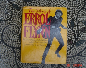 The Films of Errol Flynn by Tony Thomas, Rudy Behlmer and Clifford McCarthy  - 1st Edition