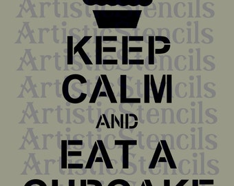 STENCIL Keep Calm and Eat a Cupcake 10x8