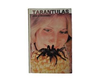 Vintage Hardback. 1981. Tarantulas, by John G. Browning. Pets. Photography. Spiders. Creepy Crawlies.