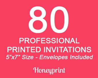 80 PRINTED INVITATIONS with Envelopes Included, Professional Press Printing, US Shipping Included