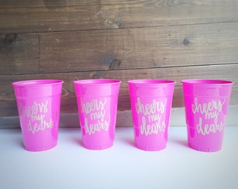 Cheers My Dears! Plastic Party Cups / Set of 4 Party Cups / Pool Party / Bachelorette Party / Party Cups / Disposable Cheers Cups / Set of 4