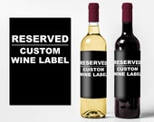 RESERVED LISTING - Custom Wine Bottle Labels WB-9999