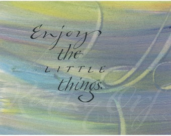 Enjoy the little things...Original art (#282) from 365 project (year 3)