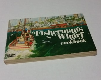 Fisherman's Wharf cookbook by Nitty Gritty Productions 1971