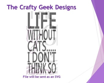 Life Without Cats I Don't Think So SVG File