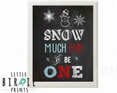 WINTER ONEDERLAND Chalkboard Birthday Party Sign SNOW much fun to be one with Snowman and snowflakes Boy Instant Download