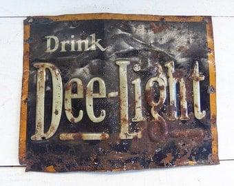 Vintage Rusty Tin Advertising Sign, Drink Dee-Light
