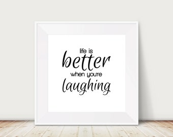 Custom Colors | Life is Better When You're Laughing | Nursery Art | Wall Art | Subway Art | Home Decor | Quote | 4x4 | 6x6 | 8x8 | 10x10
