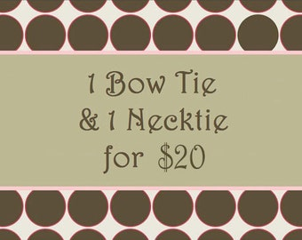 Necktie and Bow tie, Mix and Match Discount, 2 for 20 dollars