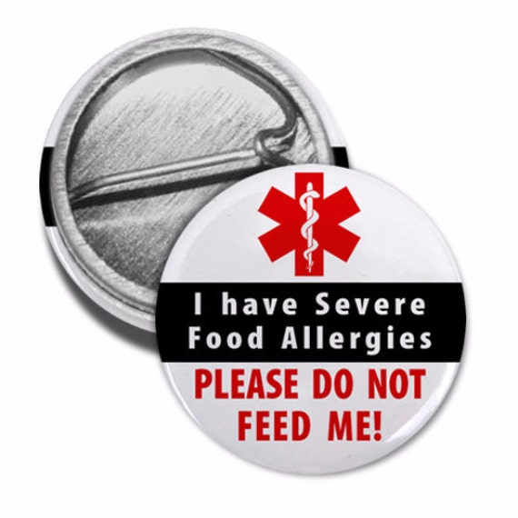 Severe Food Allergies Please Do NOT Feed Me Medical Alert Pinback Button Badge (Choose Size)
