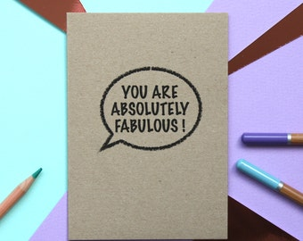 You Are Absolutely Fabulous Card