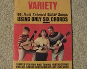 Variety 90 Most Enjoyed Guitar Songs Using Only Six Chords - Simple Playing & Tuning Instructions For All String Instruments Softback Book