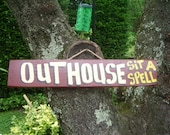 OUTHOUSE SIT a SPELL - Country Primitive Rustic Wood Handmade Pool Hot Tub Sign Plaque