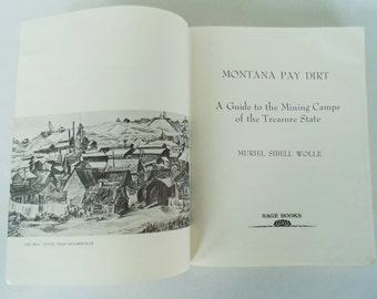 MONTANA PAY DIRT Guide To The Mining Camps Of The Treasure State By Muriel Sibell Wolle 1982 First Edition Third Printing