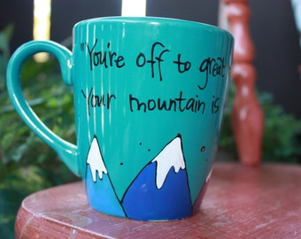 "Dr. Seuss ""You're off to great places"" Large, hand painted literary quote mug - Aqua wiith mountains and sun - Children's lit"