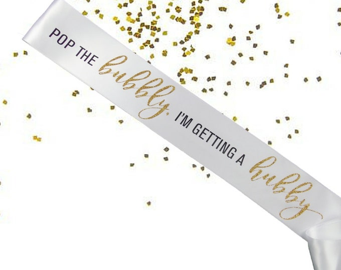 Pop The Bubbly I'm Getting A Hubby - Bride to Be Sash - Bachelorette Sash - Bridal Shower Bachelorette Party Accessory -Bride Gift