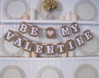 BE MY VALENTINE Banner, Valentine Sign, Valentines Day Decoration, Valentines Party, Be Mine Sign