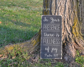 In your presence there is fullness of joy Psalm Bible verse scripture quote painted wood sign