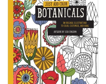 Adult Coloring Book - Just Add Color: Botanicals 30 Original Illustrations To Color, Customize, and Hang (30059096)