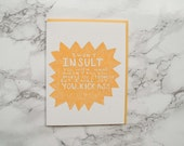 Funny Sympathy Card. Get Well Card. Thinking of You. Condolences Card. Sorry for Your Loss.