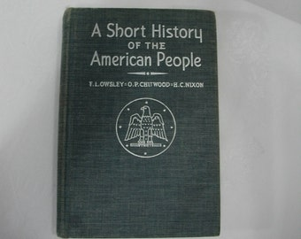 A Short History of the American People Volume II by F.L. Owsley, O.P. Chitwood, and H.C. Nixon / 1948 Vintage Book / Vintage History Book