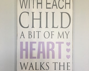 With Each Child A Little Bit of My Heart Walks the Earth-Typography Art Sign- Handpainted- Pick your Own Colors