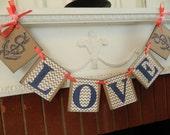 Nautical Wedding decorations / Sweetheart Table Decor / Coral & Navy Bridal shower Decor / Chevron Love Banner / Custom colors