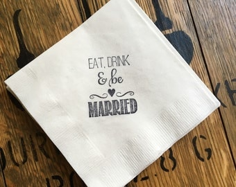 Wedding Beverage Napkins / Cocktail napkins /  Set of 50 / Eat Drink and Be Married