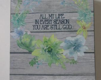 All My Life in Every Season You are Still God Art Block WORD Art Shelf Art Tabletop Decor Christian Home Decor