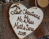 Engagement Christmas Ornament Last Christmas as Mr.and Miss Wood Heart Personalized with Happily Engaged Couple's Names She Said Yes!