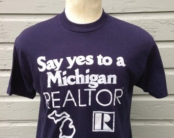 1980's Say Yes To A Michigan Realtor t-shirt, fits like a large