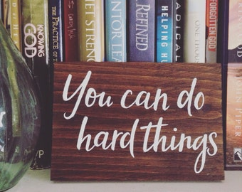 Small Hand painted 'You can do hard things' on Reclaimed Wood