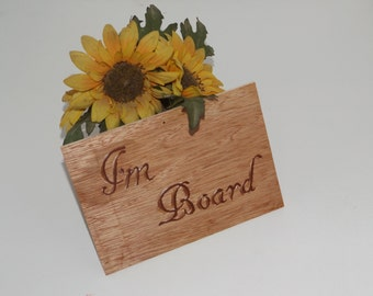 Punny, I'm board, Signs of Irony, Wall Decal, Play on Words, Ironic House Decor, Rustic sign, Wood works, Painted Letters