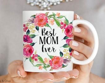 Best Mom Ever Mug, Mothers Day Coffee Mug, Gift for New Mom, Mothers Day Gift, Ceramic Mugs, Mom Mug, Mom Coffee Mug, Floral Mug Q0016