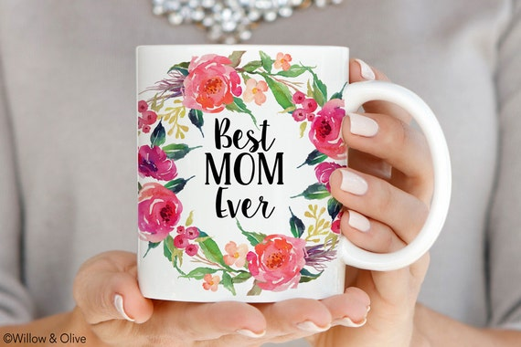 Best Mom Ever Mug, Mothers Day Coffee Mug, Gift for New Mom, Mothers Day Gift, Ceramic Mugs, Mom Mug, Mom Coffee Mug, Floral Mug Q0016