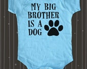 My big brother is a dog or My big sister is a dog - funny saying on Infant Baby One-piece, Infant Tee, Toddler, Youth Shirt