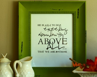 Exceeding Abundantly Above All We Ask or Think | Eph 3:20 KJV | 8 x 10 - Christan Scripture Framed Wall Art with Canvas Option