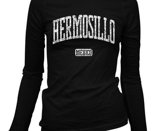 Women's Hermosillo Mexico Long Sleeve Tee - S M L XL 2x - Ladies' Hermosillo T-shirt, Sonora, Mexican - 4 Colors