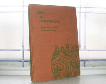 Vintage Book Men Of Tomorrow Stories From the Bible For Youth of Today 1958