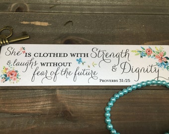 """Bookmark - Scripture - Proverbs 31:25 """"She is clothed with strength and dignity and laughs without fear of the future"""""""