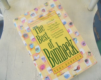 1990s The Best Of Bombeck Humor Book By Humorous Erma Bombeck