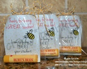 Burts Bees, Lip Balm Teacher Appreciation Week, Great Teacher, So Lucky To BEE Your Student, Gift, End of Year, Treat Bag