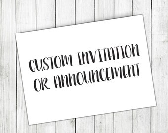 Custom Invitations, custom announcements, custom design