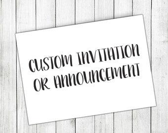 Custom Invitations, custom announcements, custom design
