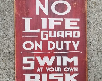 No LifeGuard On Duty Swim at Own Risk Distressed Outdoor Wood Sign