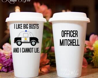 I Like Big Busts Police Officer TRAVEL Ceramic Coffee Tumbler Mug, Personalized Law Enforcement Travel Mug, Officer Cop To Go Mug MSA124