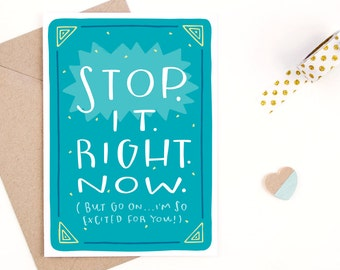 funny congratulations card - stop it right now - recycled paper